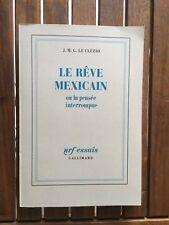 LE CLEZIO - Le rêve mexicain ou la pensée ininterrompue.- 1988 - E.O. -