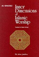 Inner Dimensions of Islamic Worship by Imam Al-Ghazali (2013, Paperback)
