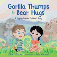 GORILLA THUMPS & BEAR HUGS - ORNTER, ALEX/ MARIANO, ERIN (ILT) - NEW HARDCOVER B
