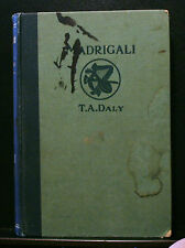 MADRIGALI, T. A. DALY, 1912 HB, P. J. KENEDY & SONS, POEMS POETRY