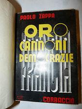 Storia Romanzo - Paolo Zappa: Oro Cannoni Democrazie 1938 Corbaccio