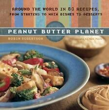 Peanut Butter Planet: Around the World in 80 Recipes, from Starters to-ExLibrary