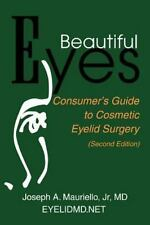 Beautiful Eyes: Consumer's Guide to Cosmetic Eyelid Surgery (Second Ed-ExLibrary