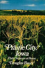 Prairie City, Iowa by Douglas Bauer (1979, HB) Signed by author