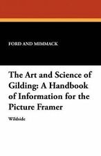 NEW The Art and Science of Gilding: A Handbook of Information for the Picture Fr