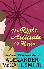 The Right Attitude To Rain (Isabel Dalhousie), McCall Smith, Alexander, New Book