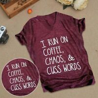 I Run on Coffee Chaos and Cuss Words T Shirt Funny Tees Top Thanksgiving Gift #K