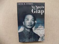 C.B. Currey Vo Nguyen GIAP Viet-nam 1940-1975 La Victoire a tout prix Indochine