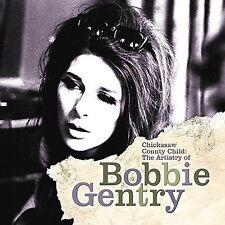 Chickasaw County Child: The Artistry of Bobbie Gentry by Bobbie Gentry CD