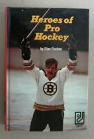 1971 Heroes of Pro Hockey with Illustrated with Photographs by Stan Fischler