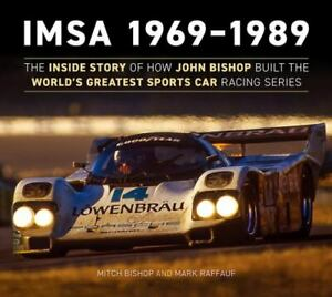IMSA 50 Years by Mark Raffauf and Mitch Bishop (2019, Hardcover) - Racing