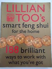 Lillian Too's Smart Feng Shui for the Home - 188 Brilliant Ways to Work