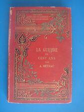 HISTOIRE DE LA GUERRE DE CENT ANS par ALBERT MEYRAC daté de 1885_ILL.P.HERCOUET