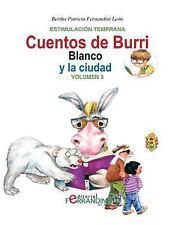 Los Cuentos de Burri: Cuentos de Burri. Blanco y la Ciudad : Tomo...