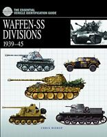Waffen SS Divisions, 1939–1945 (The Essential Vehicle Identification Guide)…