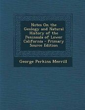 USED (LN) Notes on the Geology and Natural History of the Peninsula of Lower Cal
