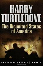 The Disunited States of America (Crosstime Traffic) by Harry Turtledove