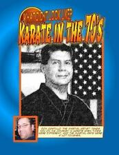 What Did It Look Like? Karate in the 70's by Don Castillo 'the Martial...