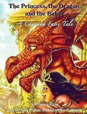 The Princess, the Dragon, and the Baker : A Chanuka Fairy Tale by Oren Litwin...