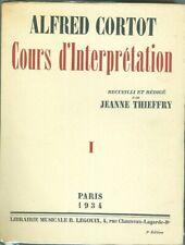 Alfred Cortot Cours d'interpretation - 1  recueilli par J Thieffry 1934