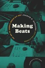 Making Beats : The Art of Sample-Based Hip-Hop by Joseph G. Schloss (2014,...