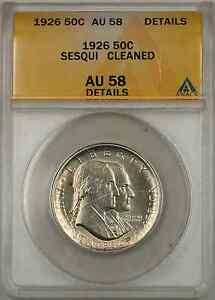 1926 Sesqui Commemorative Silver Coin ANACS 50C AU-58 Details Cleaned (8A)