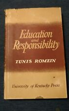1955 EDUCATION AND RESPONSIBILITY by Tunis Romein 2/DJ 1st Edition FREE SHIP