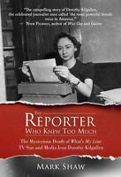 The Reporter Who Knew Too Much: The Mysterious Death of What's My Line TV Star a