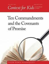 Context for Kids: Ten Commandments and the Covenants of Promise: By Rosenquis...