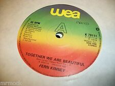 """FERN KINNEY- TOGETHER WE ARE BEAUTIFUL VINYL 7"""" 45RPM p"""