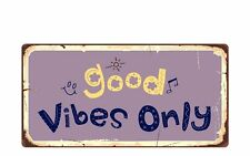"""1806HS Good Vibes Only (2) 5""""x10"""" Novelty Sign"""