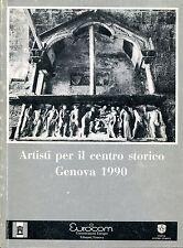 c. Alberto Falabrino et al. = ARTISTI PER IL CENTRO STORICO DI GENOVA 1990