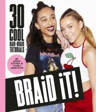 Braid It!: 30 Cool and Easy Hair-Braid Tutorials by Jessy Linton: New