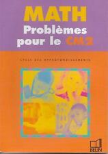 MATH PROBLEMES POUR LE CM2 - MATHEMATIQUES - BELIN - APPROFONDISSEMENTS