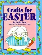 Crafts from Kathy Ross Ser. Holiday Crafts for Kids: Crafts for Easter...