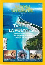 NATIONAL GEOGRAPHIC N°211 AVRIL 2017 TAHITI & POLYNESIE/ IRAK SOUS DAECH/ ALASKA