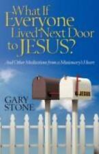 What If Everyone Lived Next Door to Jesus: And Other Meditations from a Missiona