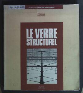 Le Verre structurel. Architecture Thematique / Serie Technique. Hugh, Dutton und