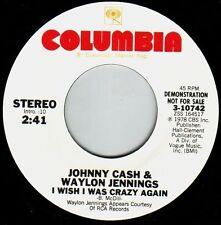 JOHNNY CASH & WAYLON JENNINGS Wish I Was Crazy Again ((**NEW 45 DJ**)) from 1978