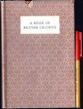 A Book of BRITISH CROWNS Victor Reinganum 1st Ed H'cov w/jkt MONARCHS EMPIRE +