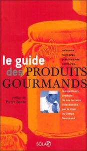 LE GUIDE DES PRODUITS GOURMANDS > SALAISONS, FOIES GRAS, PLATS CUISINES...