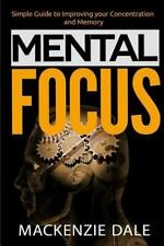 Mental Focus: Simple Guide to Improving Your Concentration and Memory by...