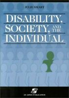Disability, Society, and the Individual by Smart, Julie