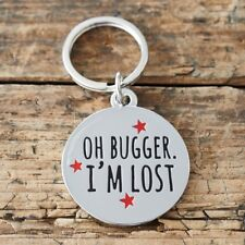 Sweet William 'Oh Bugger I'm Lost' Dog Collar Tag | Funny Dog ID Tag / Charm