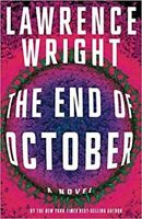 The End of October Lawrence Wright (JUST RELEASED) BRAND NEW HARDBACK FAST SHIP