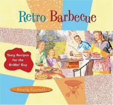 Retro Barbecue : Tasty Recipes for the Grillin' Guy by Linda Everett