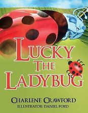Lucky the Ladybug by Charlene Crawford (2015, Paperback)
