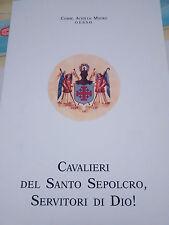 """Pubblicazione """"Cavalieri del Santo Sepolcro, Servitori di Dio!"""", Ordine Equestre"""