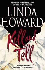 Kill and Tell by Linda Howard (2005, Paperback)