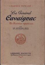 IBOS Général - LE GENERAL CAVAIGNAC - UN DICTATEUR REPUBLICAIN - DEDICACE - 1930